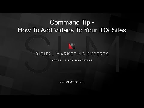 Command Tip - How To Add Videos To Your IDX Site
