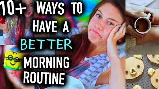 10+ ways to have a BETTER Morning Routine - You NEED to Know!