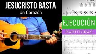 JESUCRISTO BASTA - UN CORAZÓN - GUITARRA ACÚSTICA COVER - TABLATURA Y ACORDES