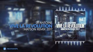 Dj Antoine - C'est La Revolution (Matson Remix 2017) + DOWNLOAD