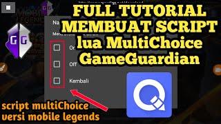 GG Full Tutorial!!! Membuat Script Lua Multi Choice GameGuardian