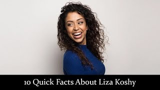 10 Quick Facts About Liza Koshy