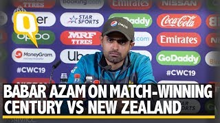 Babar Azam on His Century vs New Zealand in the 2019 ICC World Cup | The Quint