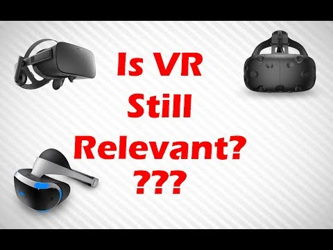 Is Virtual Reality Still Relevant?