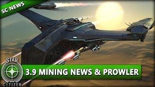 STAR CITIZEN NEWS [Alpha 3.9] ⭐ MINING NEWS & ESPERIA PROWLER | Star Citizen News Deutsch/German