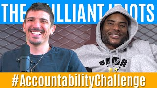 #AccountabilityChallenge | Brilliant Idiots with Charlamagne Tha God and Andrew Schulz
