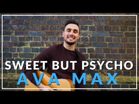 Sweet But Psycho - Ava Max (Acoustic Cover By Sam Biggs)