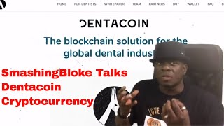 SmashingBloke Talks Dentacoin Cryptocurrency
