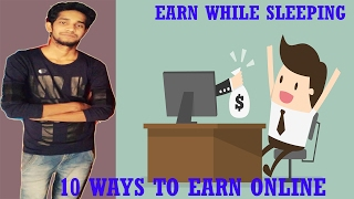 TOP 10 WAYS TO EARN MONEY ONLINE - EARN WHILE SLEEPING [PASSIVE INCOME]