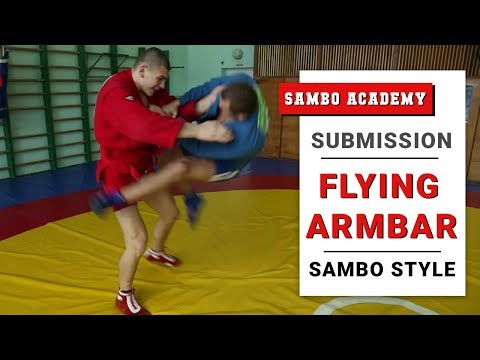 Submission Flying Armbar. How To Do Jumping Arm Bar Correctly
