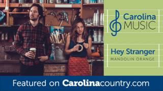 """""""Hey Stranger"""" by Mandolin Orange"""