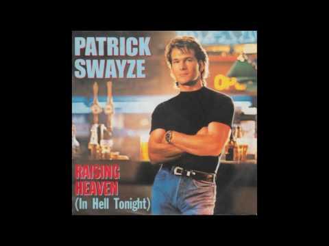 Клип Patrick Swayze - Raising Heaven (In Hell Tonight)
