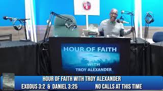 HOUR FAITH EXODUS3 2 AND DANIEL 3 25    8 26 2019   26 August 2019   07 02 32 PM