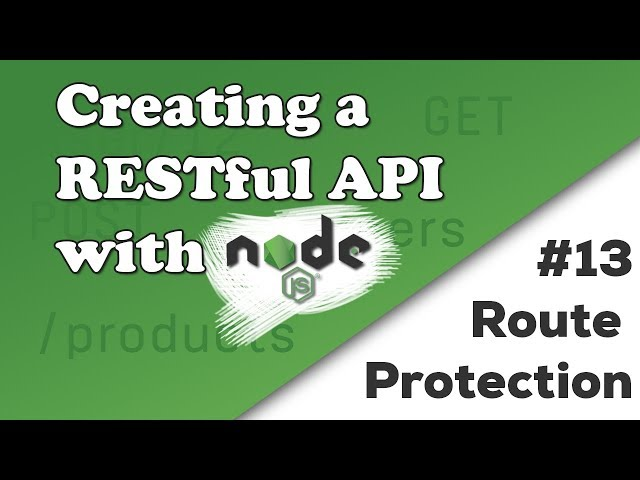 JWT Route Protection | Creating a REST API with Node.js