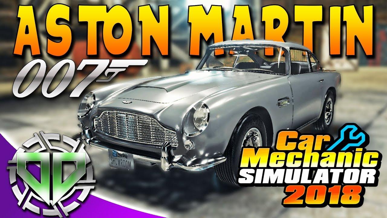 Car Mechanic Simulator 2018 007 Aston Martin Db5 Vantage Restoration James Bond Car Pc Youtube