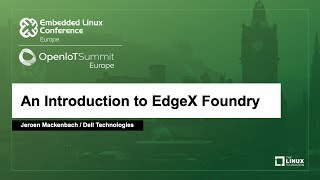 An Introduction to EdgeX Foundry - Jeroen Mackenbach, Dell Technologies