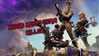 Toxic Teamkiller obtient OWNED par Noob (fr) Fortnite Fortnite