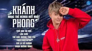 Nonstop Việt Mix - Lần Cuối Chờ Anh Em Nhé - Liên Khúc Remix Hay Nhất 2018 của Khánh Phong
