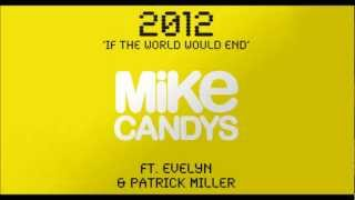Mike Candys feat. Evelyn & Patrick Miller  - 2012 (If The World Would End) [Radio Mix]