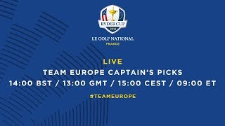 LIVE Team Europe Captain's Picks - The 2018 Ryder Cup