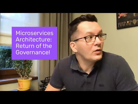 Microservices Architecture: Return of the Governance (Part 3)