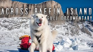 Man and His Dog Alone in the Arctic  The Full Documentary