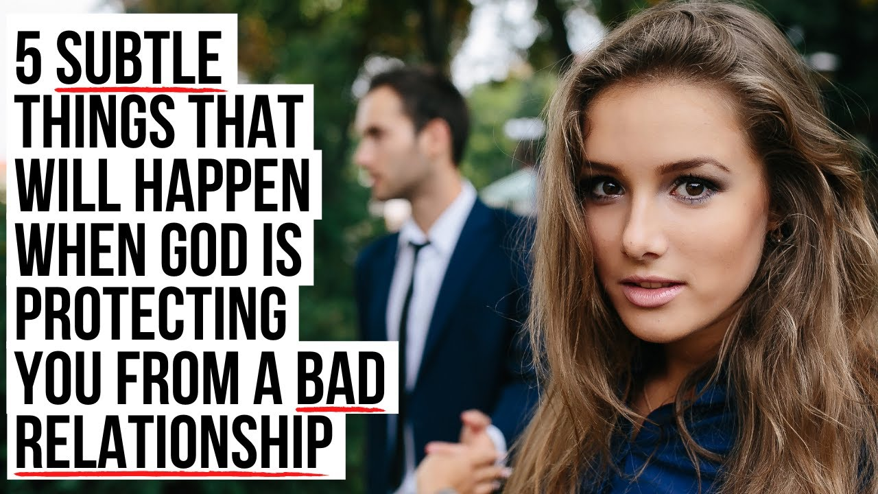 5 SUBTLE Signs God Is Saving You from a Bad Relationship