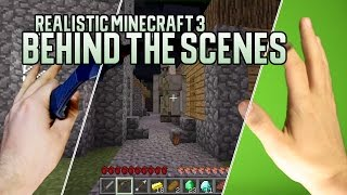 BEHIND THE SCENES - Realistic Minecraft & How it's made!