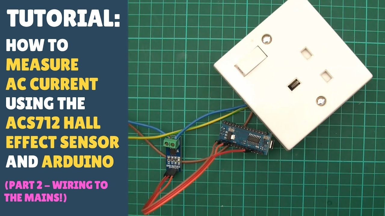 TUTORIAL: How to Measure AC Current Using ACS712 Hall Sensor (Part 2/4 -  Wiring the ACS712 to Mains)