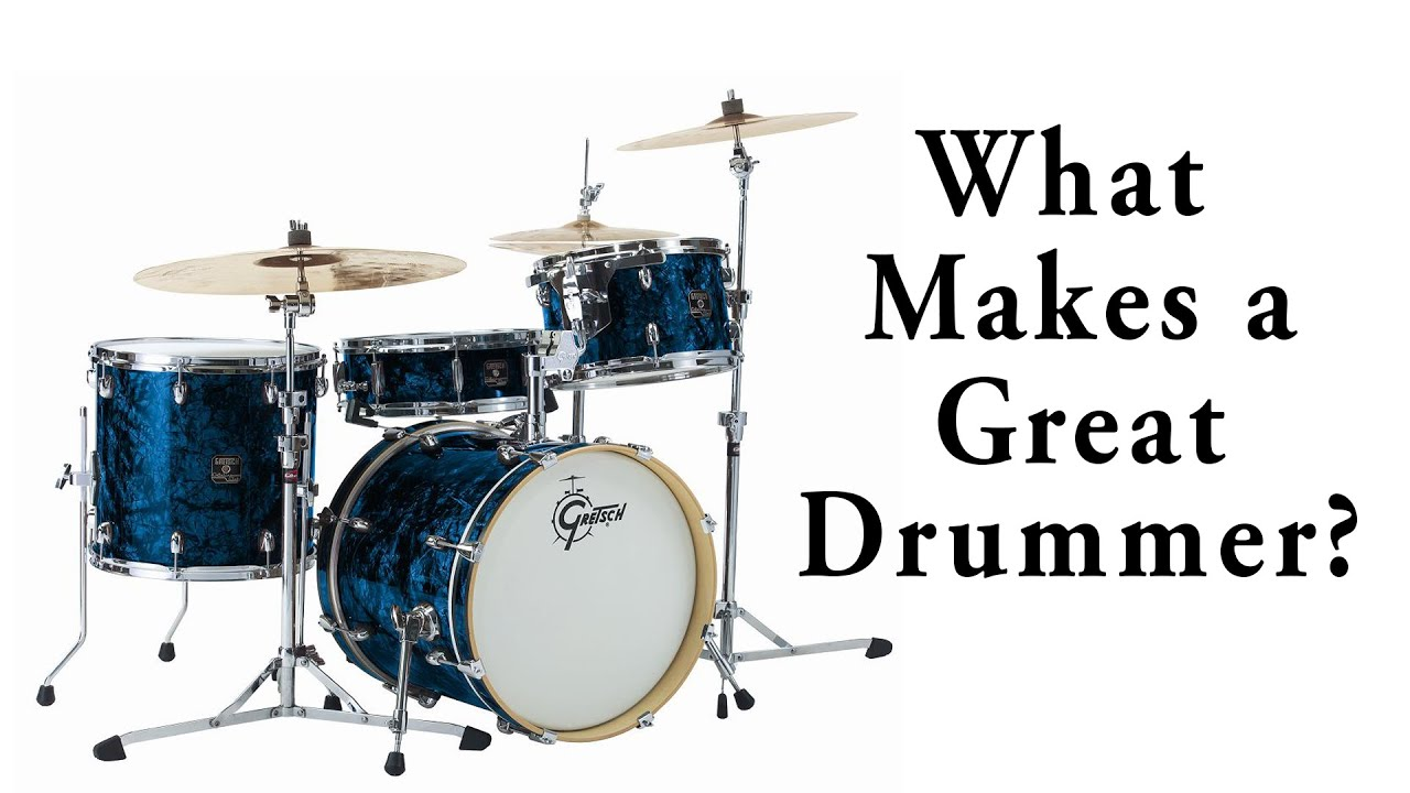 What Makes a Great Drummer