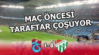 Trabzonspor 1-0 Bursaspor - Maç öncesi taraftar coşuyor