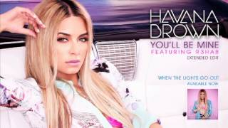HAVANA BROWN - YOU'LL BE MINE FT R3HAB (EXTENDED EDIT)