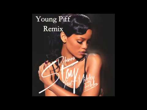 Rihanna - Stay Feat. Mikky Ekko (Young Piff Remix)