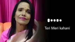 Teri Meri Kahani Ringtone Download Free | Ranu Mandal & Himesh Reshammiya song Ringtone
