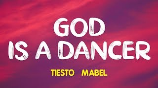 Tiësto & Mabel – God Is a Dancer (Lyrics) Video