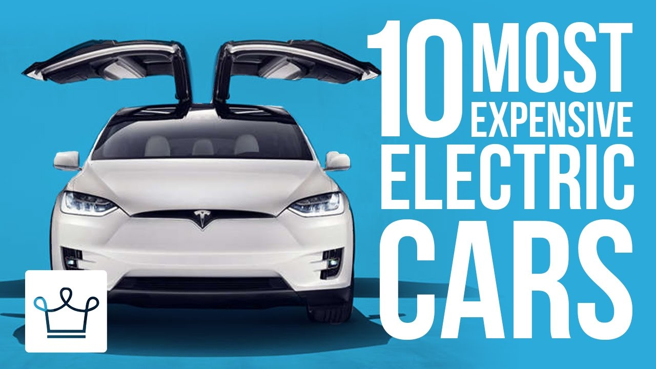 Top 10 Most Expensive Electric Cars In The World