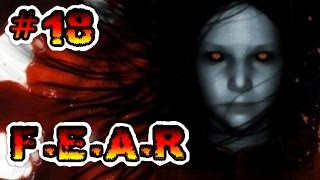F.E.A.R #18: SHOOTGASM-RUSSIA-SCARY VISIONS! PC Live w/Facecam First Person Shooter