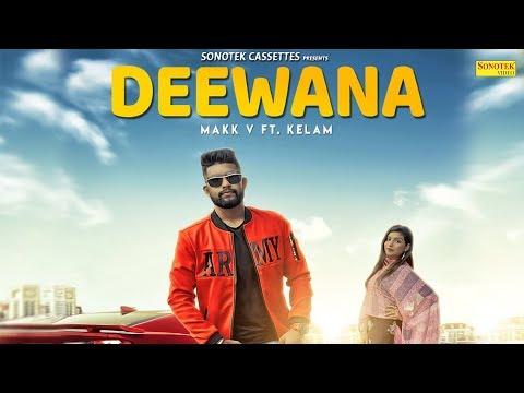Deewana | Makk V Ft. KELAM ( Vikram Kundu ) | Latest Haryanvi Songs Haryanavi 2018 | Sonotek
