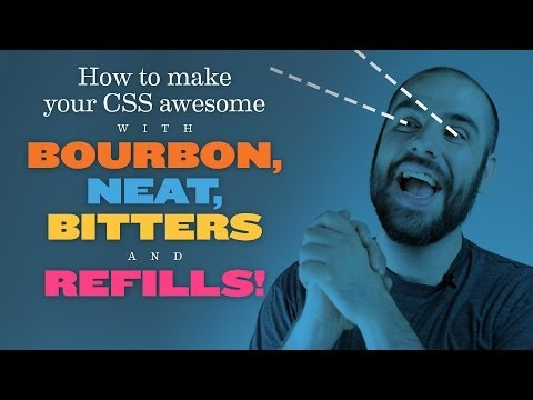 How To Make Your CSS Awesome With Bourbon, Neat, Bitters And Refills!
