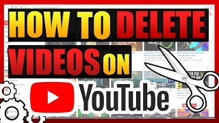 How to Delete Videos from your Youtube Channel | 2017