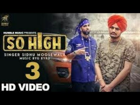 So High 3  Official Music Video   Sidhu Moose Wala ft. BYG BYRD   Humble Music
