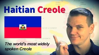 Haitian Creole - The World's Most Widely Spoken Creole Language