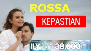 [1.17 MB] Rossa - Kepastian (Lyric + Chord) OST ILY From 38.000 ft