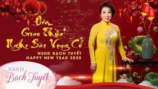 Đêm Giao Thừa Nghe Bài Vọng Cổ NSND Bạch Tuyết Happy New Year 2020