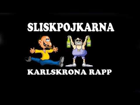 SLISKPOJKARNA - KARLSKRONA RAPP