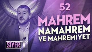 Mahrem, Namahrem ve Mahremiyet / Muhammed Emin Yıldırım (52. Ders)