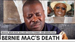 Reggie 'Bruh Man' Ballard In Tears: They Worked Bernie Mac To Death (Backstage)