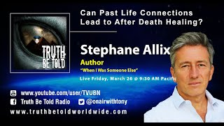 Can a Past Life Connection lead to After Death Healing? with Stephane Allix