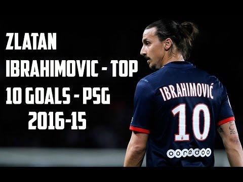 Zlatan Ibrahimovic - Top 10 Goals - PSG