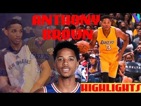 Anthony Brown Los Angeles Lakers / New Orleans Pelicans Career Highlights | 2015 NBA Draft 34th Pick
